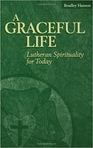 A Graceful Life - Lutheran Spirituality for Today