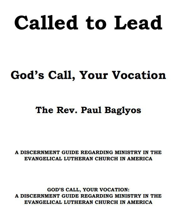 God's Call, Your Vocation. A Discernment Guide Regarding Ministry in the ELCA,