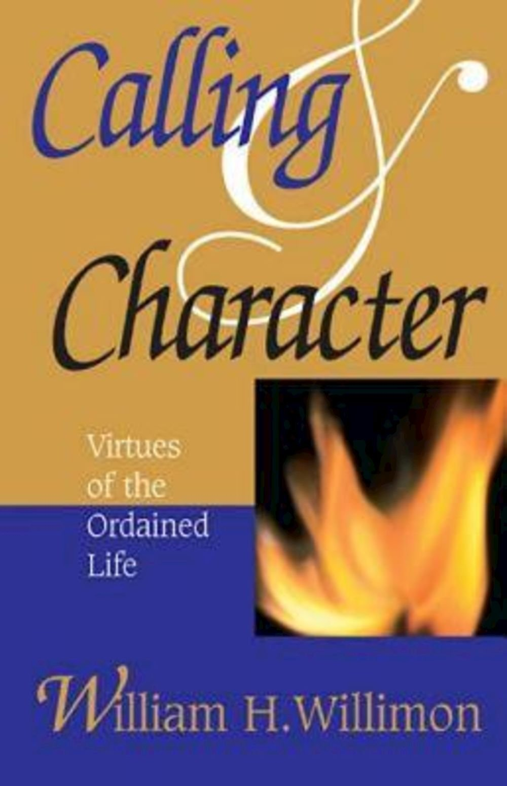 Calling and Character - Virtues of the Ordained Life