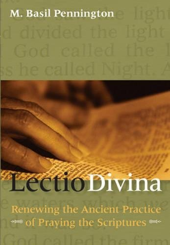 Lectio Divina - Renewing the Ancient Practice of Praying the Scriptures